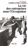 Henry Rousso et  Frank - La vie des entreprises sous l'Occupation - Une enquête à l'échelle locale.