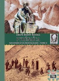 Henry Russel - Pyrenaica - souvenirs d'un montagnard tome 2.