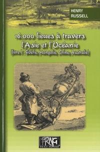 Henry Russell - 16 000 lieues à travers l'Asie et l'Océanie - Tome 1.