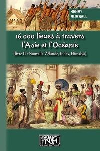 Henry Russell - 16 000 lieues à travers l'Asie et l'Océanie - Tome 2, Nouvelle-Zélande, Indes, Himalaya.