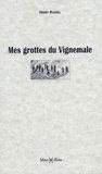 Henry Russell - Mes grottes du Vignemale.
