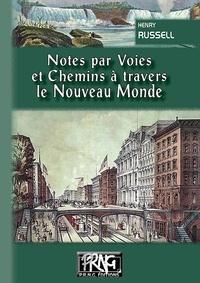 Henry Russell - Notes par voies et chemins a travers le nouveau monde.
