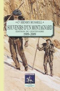Henry Russell - Souvenirs d'un montagnard (édition du centenaire : 1909-2009).