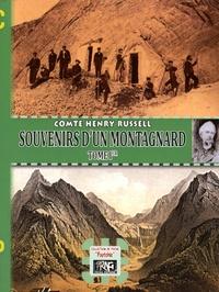 Henry Russell - Souvenirs d'un montagnard - Tome 1.