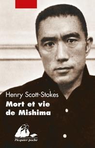 Henry Scott-Stokes - Mort et vie de Mishima.