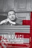 Henry Sergg - Joinovici - L'empire souterrain du chiffonnier milliardaire.