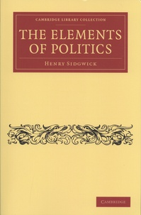 Henry Sidgwick - The Elements of Politics.