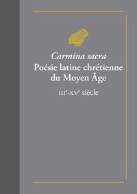 Henry Spitzmuller - Carmina sacra - Poésie latine chrétienne du Moyen-Age.
