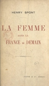 Henry Spont - La femme dans la France de demain.