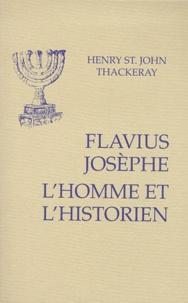 Henry-St-John Thackeray - Flavius Josèphe - L'homme et l'historien.
