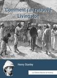 Henry Stanley et Henriette Lorau - Comment j'ai retrouvé Livingstone.
