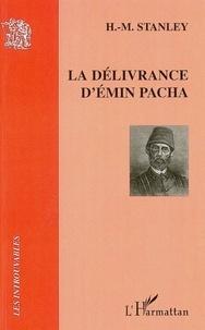 Henry Stanley - La délivrance d'Emin Pacha.