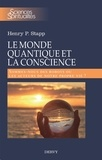 Henry Stapp - Le monde quantique et la conscience - Sommes-nous des robots ou les acteurs de notre propre vie ?.