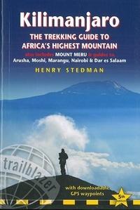 Henry Stedman - Kilimanjaro - The Trekking Guide to Africa's Highest Mountain.