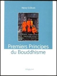 Henry Steel Olcott - Premiers Principes du Bouddhisme.