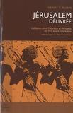Henry T. Aubin - Jérusalem délivrée - L'alliance entre Hébreux et Africains en 701 avant notre ère.