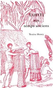 Henry Teuira - Tahiti aux temps anciens.