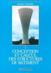 Henry Thonier - Conception et calcul des structures de bâtiment - Tome 5.