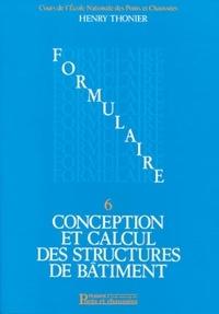 Henry Thonier - Conception et calcul des structures de bâtiment - Tome 6, Formulaire.