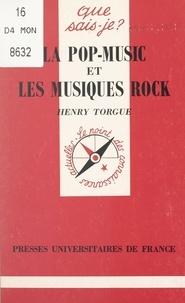 Henry Torgue et Anne-Laure Angoulvent-Michel - La pop-music et les musiques rock.