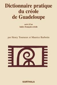 Henry Tourneux et Maurice Barbotin - Dictionnaire pratique du créole de Guadeloupe (Marie-Galante) - Suivi d'un Index français-créole.