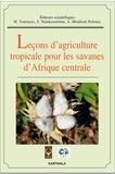 Henry Tourneux et Salomon Namkosséréna - Leçons d'agriculture tropicale pour les savanes d'Afrique centrale.