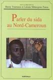 Henry Tourneux et Léonie Métangmo-Tatou - Parler du sida au Nord-Cameroun.