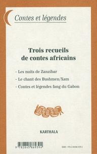 Henry Tourneux et Stephen Watson - Trois recueils de contes africains - Coffret en 3 volumes : Les nuits de Zanzibar ; Le chant des Bushmen/Xam ; Contes et légendes fang du Gabon.