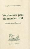 Henry Tourneux et Yaya Daïrou - Vocabulaire peul du monde rural - Maroua-Garoua (Cameroun).