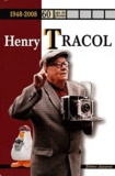 Henry Tracol - 60 ans de photographies - 1948-2008.