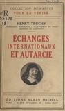 Henry Truchy - Échanges internationaux et autarcie.