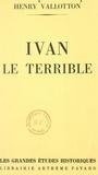 Henry Vallotton - Ivan le terrible.