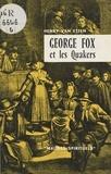 Henry Van Etten - George Fox et les Quakers.