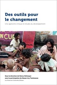 Henry Veltmeyer et Nasser Ary Tanimoune - Des outils pour le changement - Une approche critique en études du développement.