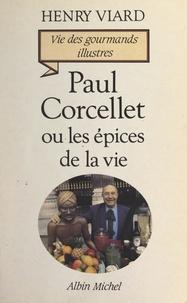 Henry Viard - Paul Corcellet ou Les épices de la vie.