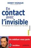 Henry Vignaud et Samuel Socquet-Juglard - En contact avec l'invisible - Témoignage d'un médium sur l'au-delà.