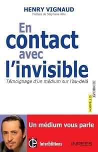 Henry Vignaud et Samuel Socquet - En contact avec l'invisible - Témoignage d'un médium sur l'au-delà.