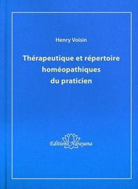 Henry Voisin - Thérapeutique et répertoire homéopathique du praticien.