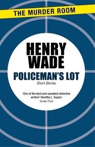Henry Wade - Policeman's Lot.