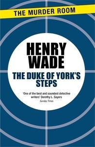 Henry Wade - The Duke of York's Steps.