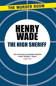 Henry Wade - The High Sheriff.