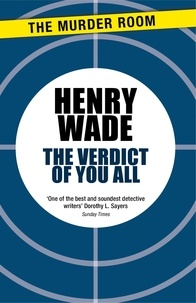 Henry Wade - The Verdict of You All.