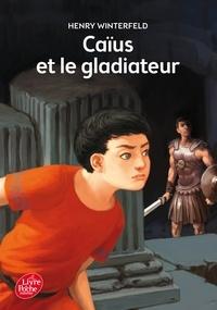 Henry Winterfeld - Caïus et le gladiateur.
