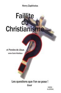 Henry Zaphiratos - Faillite du christianisme ? - Entretien avec un inconnu.