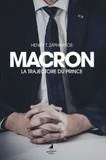 Henry Zaphiratos - Macron - La trajectoire du prince.