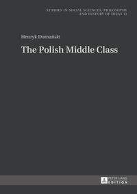 Henryk Doma?ski - The Polish Middle Class.