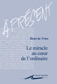Hent De Vries - Le miracle au coeur de l'ordinaire.