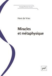 Hent de Vries - Miracles et métaphysique.