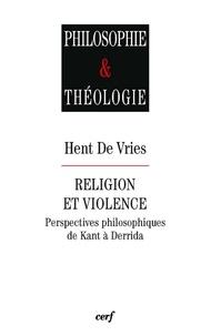 Hent De Vries - Religion et violence.