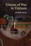 Heonik Kwon - Ghosts of War in Vietnam.